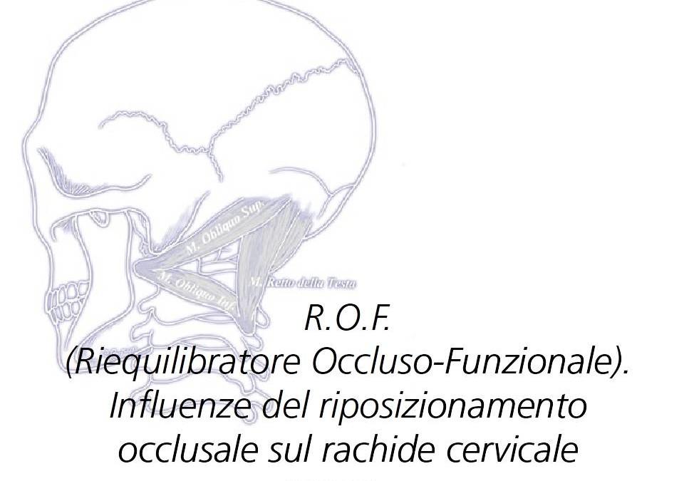 R.O.F. – Influenze del riposizionamento occlusale sul rachide cervicale